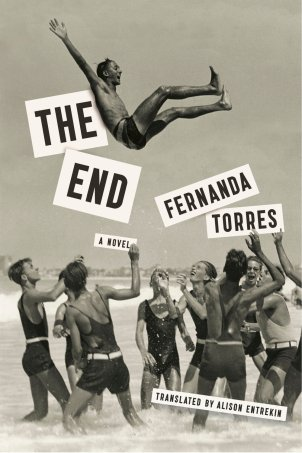 The End by Fernanda Torres; design by Strick & Williams (Restless Books)
