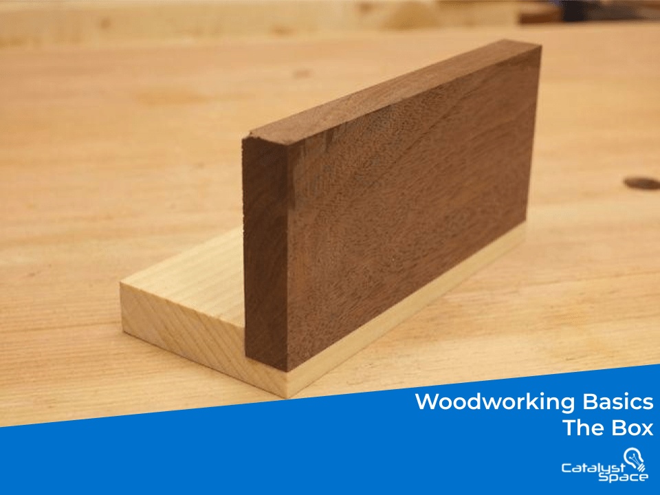 Woodworking Basics – The Box