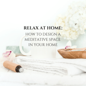 How to Design a Meditative Space at Home