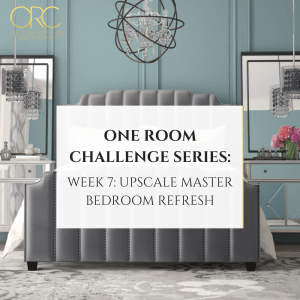 One Room Challenge Spring 2020 Week 7: Glam Master Bedroom Makeover