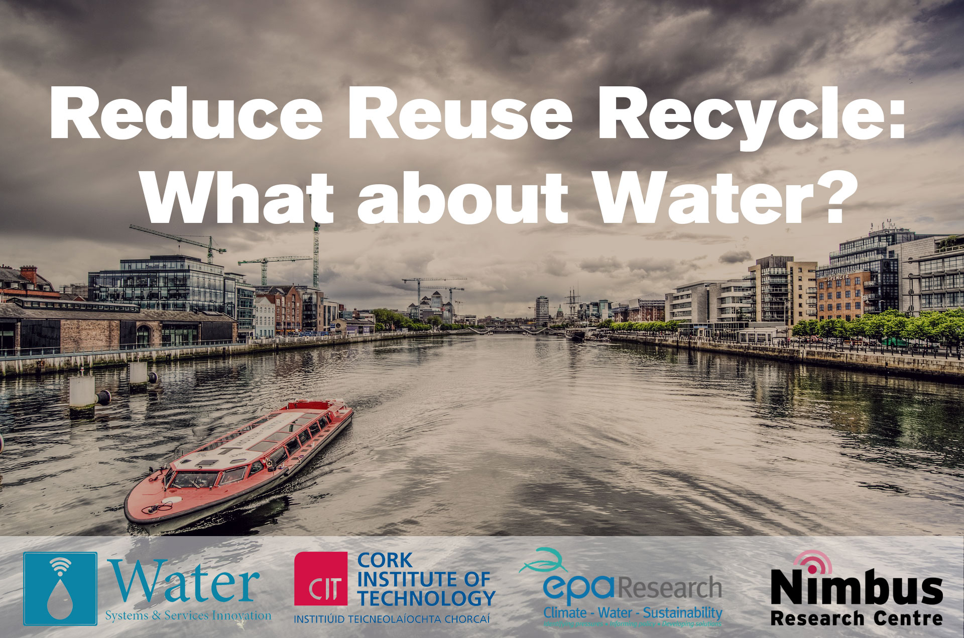 Reduce Reuse Recycle - What about Water
