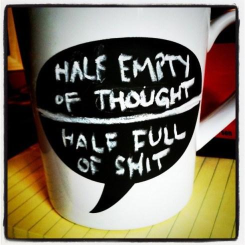 Is the #chalkmug half empty or half full?