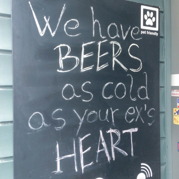 we have beers as cold as your ex's heart