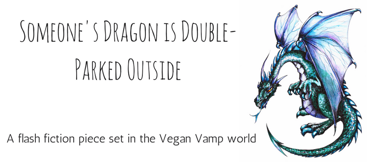 Someone's Dragon Is Double-Parked Outside