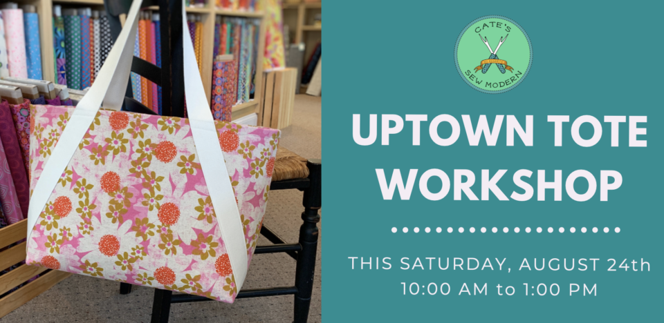 Uptown Tote Workshop Fall 2019