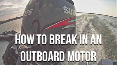 How To Break In Outboard Motor 450