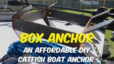 Box Anchor, An Affordable Catfish Boat Anchor