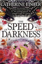 Catherine Fisher - author, writer, novelist, UK - The Speed of Darkness 2016