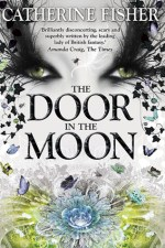 Catherine Fisher - author, writer, novelist, UK - The Door in the Moon 2015