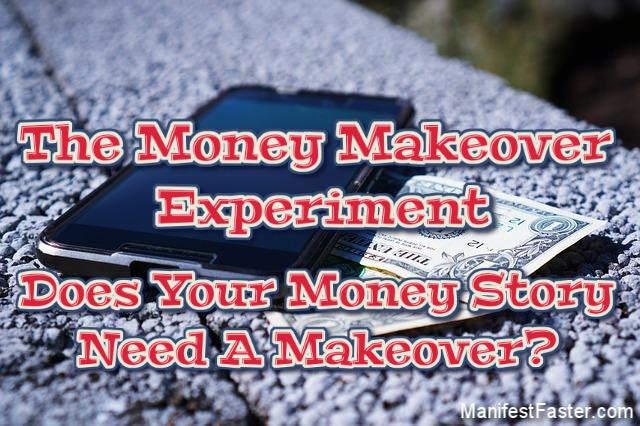 Do You Need A Money Makeover? This Experiment Is For You!