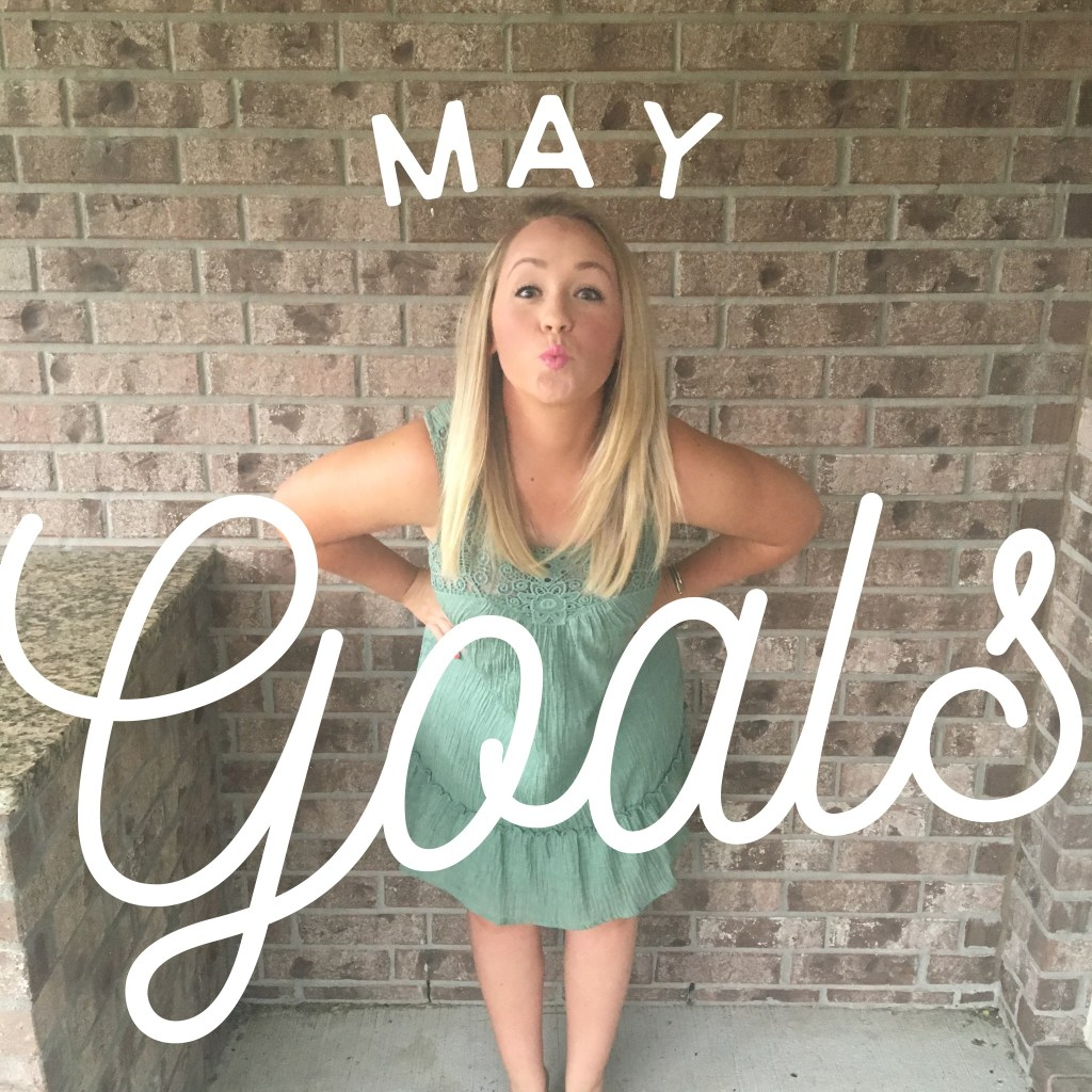 Monthly Goal Setting - May Goals