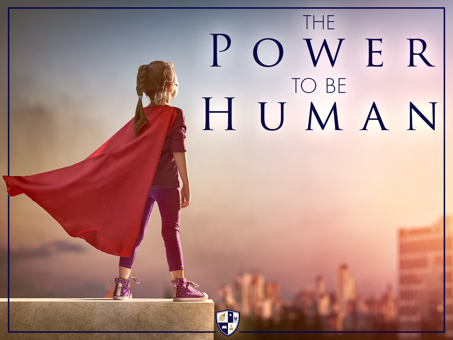 The Power to Be Human