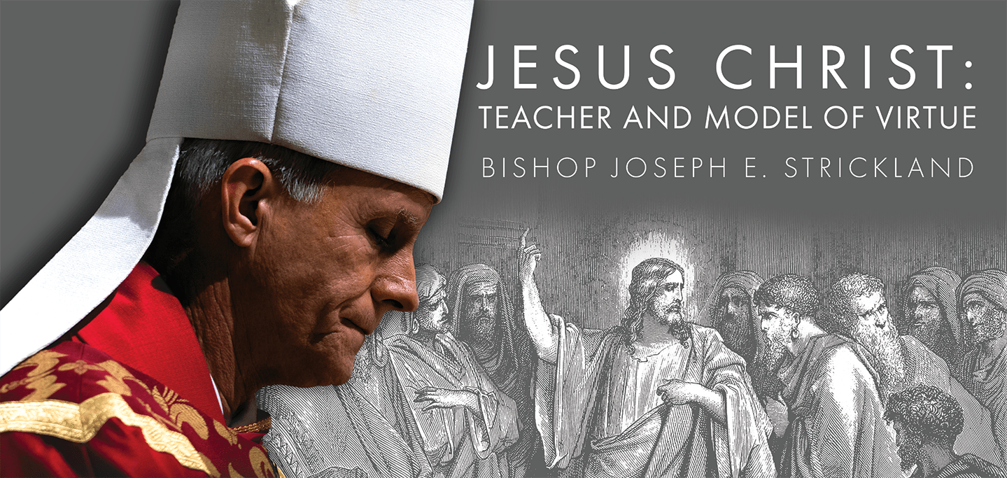 Jesus Christ: Teacher and Model of Virtue