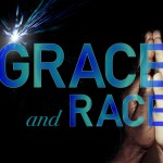 RACE AND GRACE