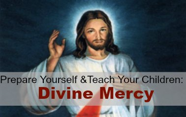 How to Prepare Yourself and Teach Your Children about Divine Mercy