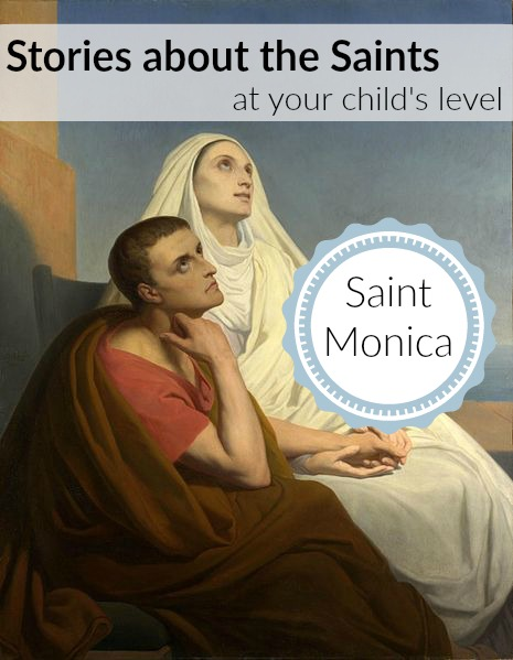 Playing with Saint Monica! Feast Day: August 27