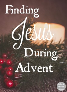 Advent: Finding Jesus During Advent. How Catholics can celebrate a more peaceful and meaningful Advent season in preparation for Christmas and Christ's birth.