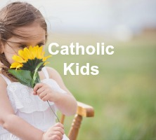 Catholic Kids: activities, advice and tips to help your children grow in the Catholic faith