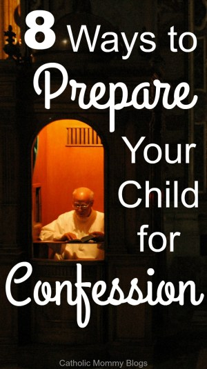 Ways to Prepare your Catholic child for Confession, First Reconciliation
