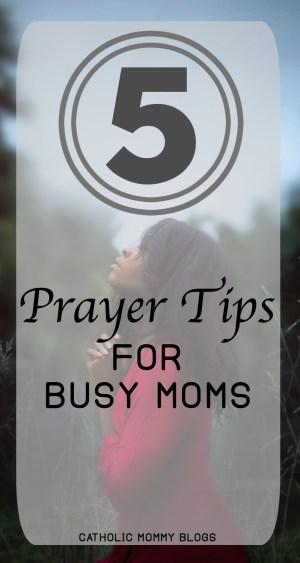 Prayer tips for busy moms. Praying through the day. Christian, Catholic, motherhood, praying with kids