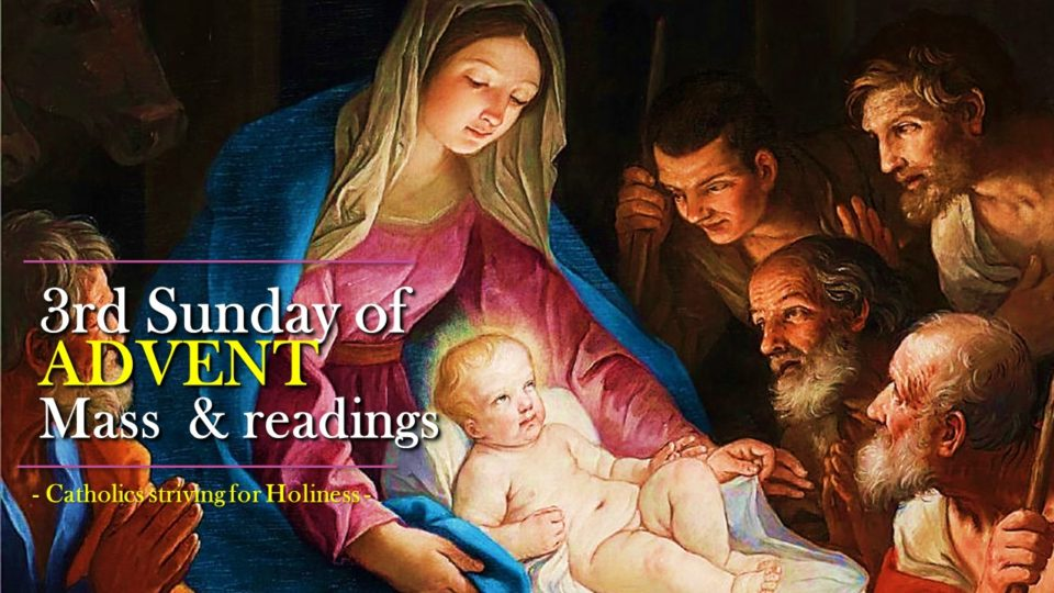 3rd Sunday of Advent Year A. Mass and readings.