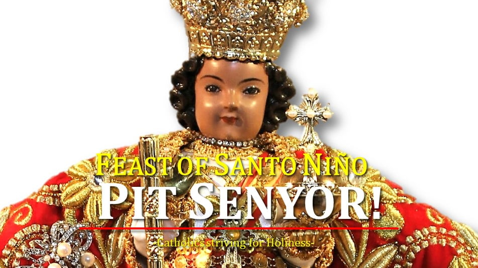 FEAST OF SANTO NIÑO DE CEBÚ. 3rd Sunday of January (PHILIPPINES)  The meaning of PIT SENYOR!
