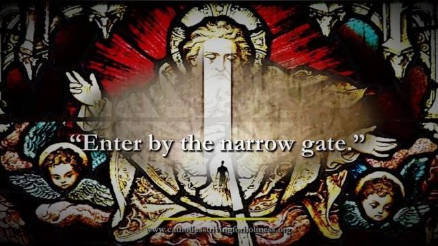 Enter the narrow gate