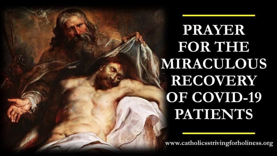 PRAYER FOR THE MIRACULOUS RECOVERY OF COVID-19 PATIENTS.