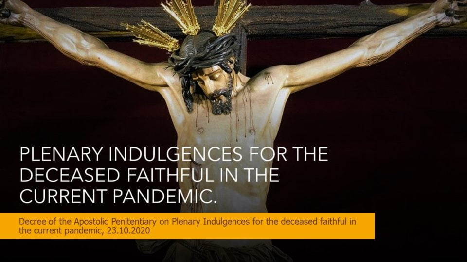 PLENARY INDULGENCES FOR THE DECEASED FAITHFUL IN THE CURRENT PANDEMIC.