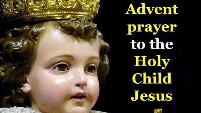 ADVENT PRAYER TO THE HOLY CHILD JESUS