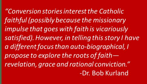 Dr. Bob Kurland - Conversion Story