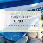 Family tenerife holiday