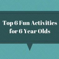 Top 6 Fun Activities for 6 Year Olds