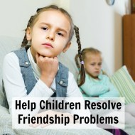 Help Children Resolve Friendship Problems
