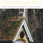 Family Christmas Fun - Great ideas for Christmas Eve activities, Christmas dishes and how to make the most of the holidays