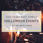 Family Halloween Events in the Midlands. All the best Halloween activities and family days out from across the region.