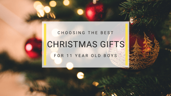 Best Gifts for 11 Year Old Boys