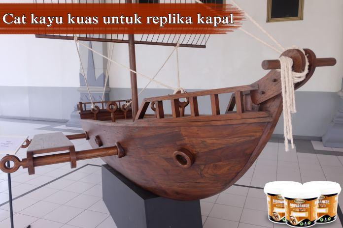 cat-kayu-untuk-replika-kapal