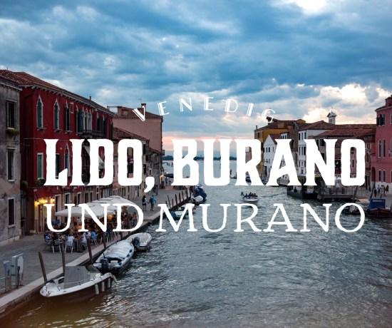 Murano Burano Lido Venedig