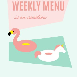 Weekly Menu is on Vacation for the Week of July 31
