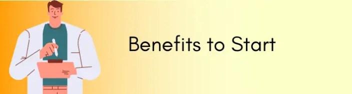 Benefits to start