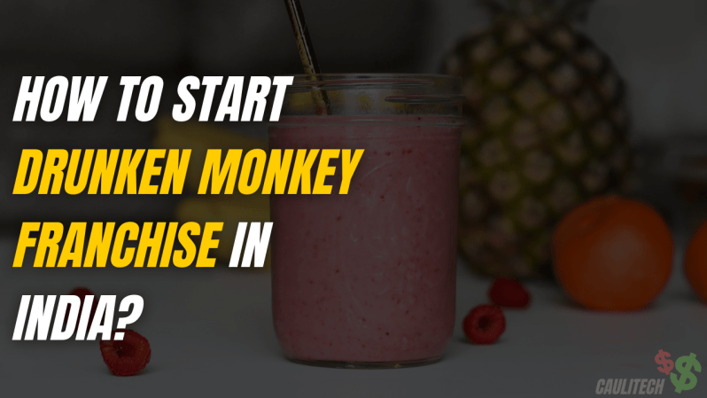 How To Start Drunken Monkey Franchise In India