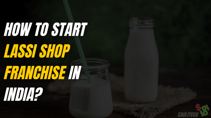 How To Start Lassi Shop Franchise In India