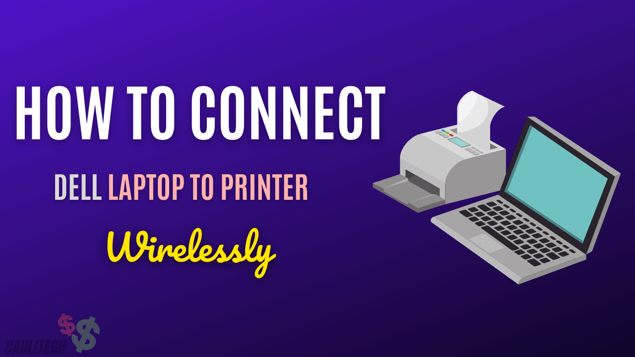 How To Connect Dell Laptop To Printer Wirelessly