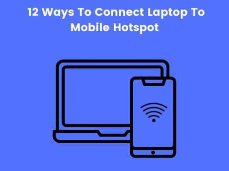 12 Ways To Connect Laptop To Mobile Hotspot