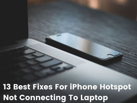 13 Best Fixes For iPhone Hotspot Not Connecting To Laptop
