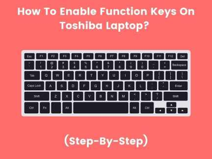Step-By-Step Guide To Enable Function Keys On Toshiba Laptop