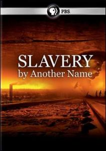 Movie: Slavery By Another Name (CREATED EQUAL SERIES sponsored by NAHOF)