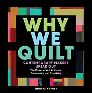 Why We Quilt, Book Talk and Trunk Show by Thomas Knauer
