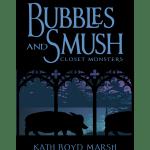 Bubbles & Smush: Closet Monsters